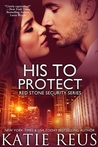 His to Protect (Red Stone Security, #5)