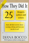 How They Did It: 25 bloggers, authors and writers share all their secrets