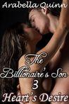 Heart's Desire (The Billionaire's Son, #3)