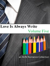 Love Is Always Write: Volume Five