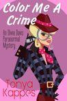 Color Me A Crime (Olivia Davis Paranormal Mystery, #2)