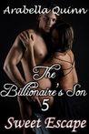 Sweet Escape (The Billionaire's Son, #5)
