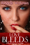 Love Bleeds (Blood and Snow, #9)