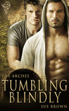 Tumbling Blindly (The Arches, #1)
