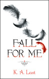 Fall For Me (The Tate Chronicles, #1)