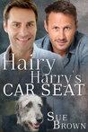 Hairy Harry's Car Seat (Lyon Road Vets, #1)