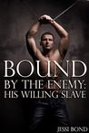His Willing Slave (Bound by the Enemy, #2)
