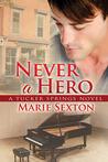 Never a Hero (Tucker Springs, #5)