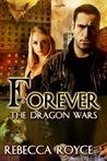 Forever (Dragon Wars, #1)