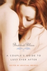 Bedded Bliss: A Couple's Guide to Lust Ever After
