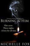 Burning for Him