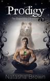 Prodigy (The Shapeshifter Chronicles, #2)
