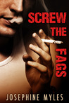 Screw the Fags (Screwing the System, #1.5)