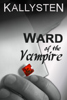 Ward of the Vampire (Ward of the Vampire, #1)