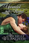 Unraveled by the Rebel (Secrets in Silk, #2)