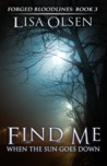 Find Me When The Sun Goes Down (Forged Bloodlines, #3)