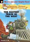 The Fastest Train In the West (Geronimo Stilton Graphic Novels, #13)