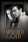 Tarnished Gold (Tarnished, #1)