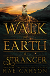 Walk on Earth a Stranger  (The Gold Seer Trilogy, #1)