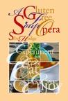 A Gluten Free Soup Opera