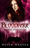 Bloodrage (Blood Destiny, #3)
