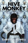 Hive Monkey (Ack-Ack Macaque, #2)