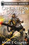 Operation Oracle (Merkiaari Wars, #3)