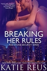 Breaking Her Rules (Red Stone Security, #6)