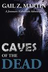 Caves Of The Dead (Jonmarc Vahanian Adventure #2)