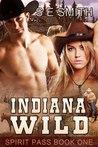 Indiana Wild (Spirit Pass, #1)