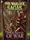 Instruments of War (The Warlock Sagas #1)