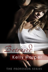 Betrayed (The Professor Trilogy, #2)