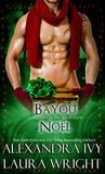Bayou Noël (Bayou Heat, #8.5)