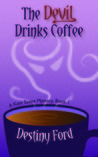 The Devil Drinks Coffee (A Kate Saxee Mystery, #1)