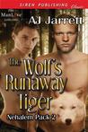 The Wolf's Runaway Tiger (Nehalem Pack #2)