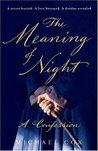 The Meaning of Night (The Meaning of Night, #1)