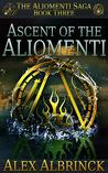 Ascent of the Aliomenti (The Aliomenti Saga #3)
