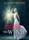 Ember in the Wind (The Grimm Diaries Prequels, #13)
