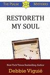 Restoreth My Soul (The Psalm 23 Mysteries, #5)