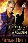 The Angry Dove and the Assassin (Wayne County Wolves #5)