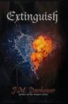 Extinguish (Extinguish, #1)