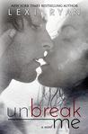 Unbreak Me (Splintered Hearts, #1)