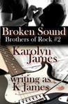 Broken Sound (Chasing Cross, #2; Brothers of Rock, #2)