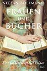 Frauen und Bücher - Eine Leidenschaft mit Folgen