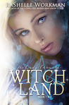 Witch Land (Blood and Snow, #18) (The Cindy Chronicles, #2)