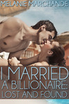 I Married a Billionaire: Lost & Found (I Married a Billionaire, #2)