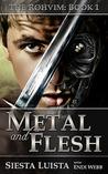 Metal and Flesh (Rohvim, #1)