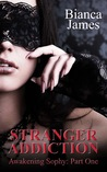 Stranger Addiction (Awakening Sophy, #1)
