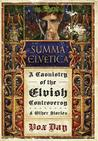 Summa Elvetica: A Casuistry of the Elvish Controversy and Other Stories