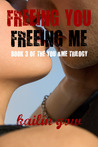 Freeing You, Freeing Me (You & Me Trilogy, #3)